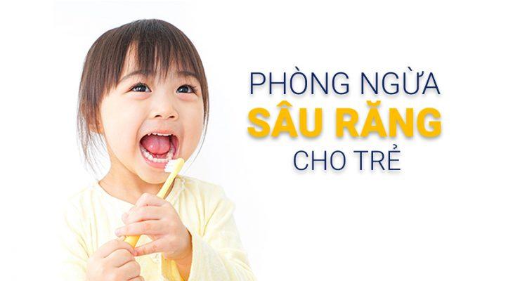 Phòng chống sâu răng cho trẻ